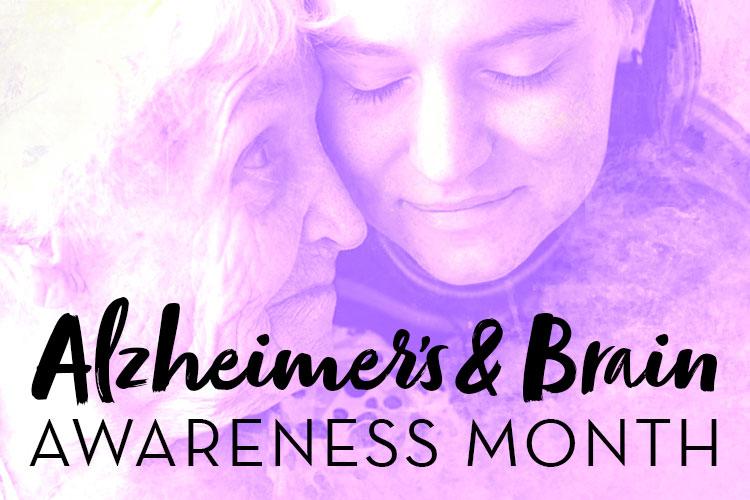 June is Alzheimer's and Brain Awareness Month